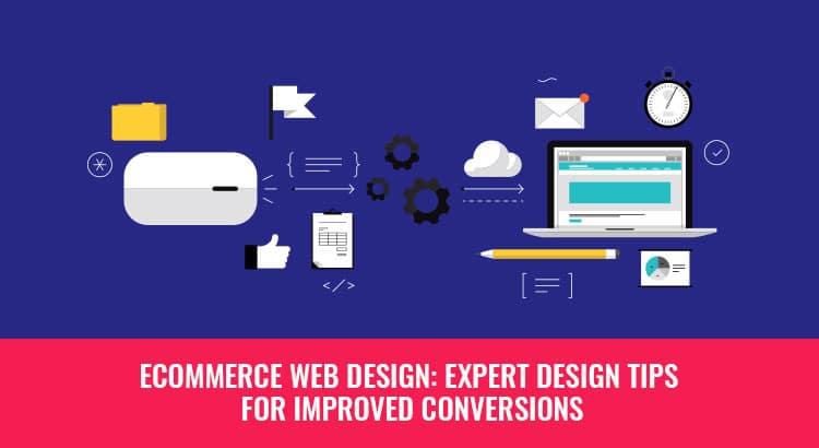 Ecommerce Web Design Expert Tips